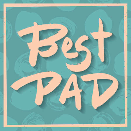 best dad: Happy Fathers Day Greeting Card. Best Dad phrase. Pink ink modern calligraphy on decorative polka dot green background. Trendy hand drawn lettering with rough edges. Illustration