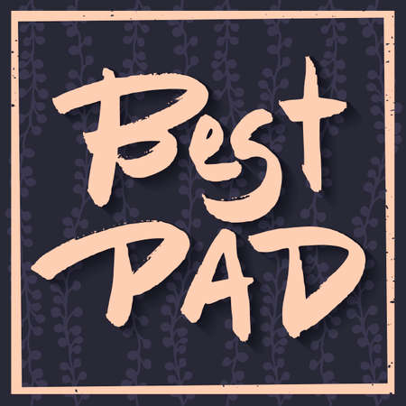 best dad: Happy Fathers Day Greeting Card. Best Dad phrase. Pink ink modern calligraphy on decorative dark grey floral background. Trendy hand drawn lettering with rough edges. Handwritten inscription.