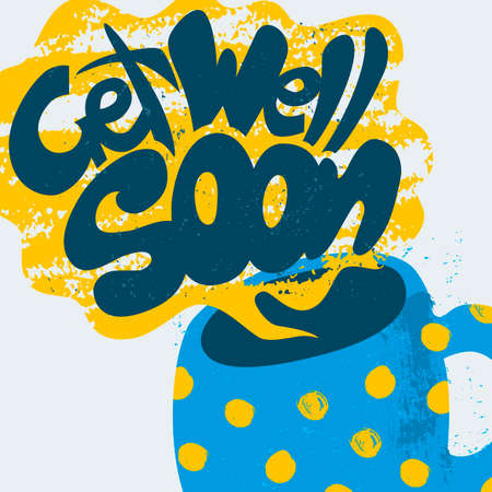 get well soon: Get Well Soon Decorative Card. Hand drawn poster with polka dot blue mug of warm tea and handwritten phrase in the grungy cloud of steam. Creative trendy textured cup isolated on white background. Illustration