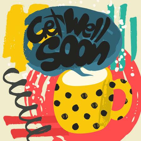 Get Well Soon decoratieve kaart. Hand getrokken poster met stip gele mok warme melk en handgeschreven zin in het grungy wolk van stoom. Creative kleurrijke trendy gestructureerde achtergrond.