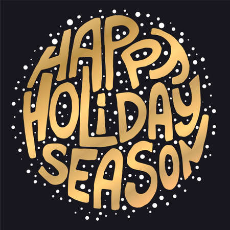 holiday season: Decorative Greeting Card with handdrawn lettering. Handwritten gold phrase Happy Holiday Season with white dots isolated on black background. Trendy vector design element for decorations and posters