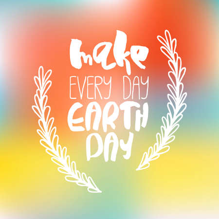 Earth Day Concept - Decorative card with lettering