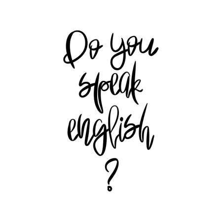 polyglot: Do you speak English - Handpainted modern calligraphy. Black handwritten phrase isolated on white background.