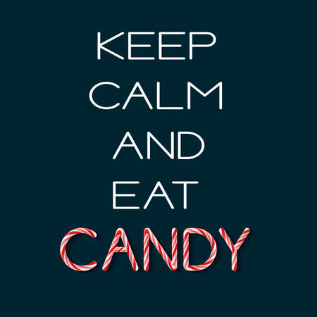 Keep Calm and Eat Candy - creative poster with handdrawn lettering. Handwritten white phrase and Candy cane red and pink letters on dark blue background.