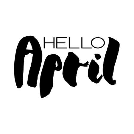 Handdrawn lettering element. Decorative black handlettering isolated on white background. Trendy modern ink calligraphy. Hand drawn rough phrase. Hello April - Months collection - vector.