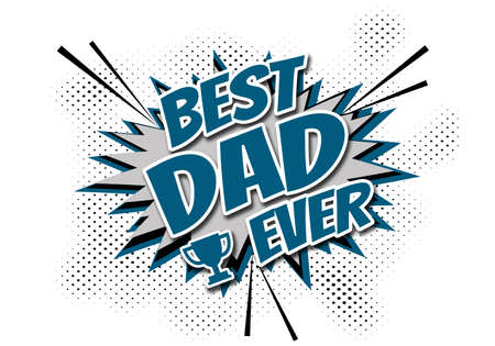 Best Dad Ever comic style illustration with text design, award shape and stars decoration on white halftone background