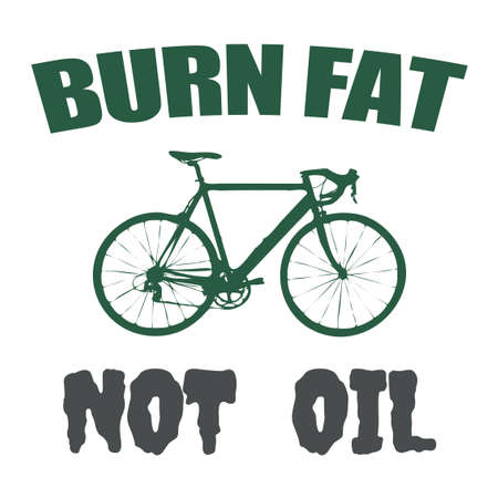 Burn fat not oil text design with bicycle decoration for bike lovers on white background Stock Photo