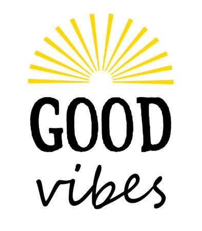 Good vibes text design illustration with sunshine decoration on white background