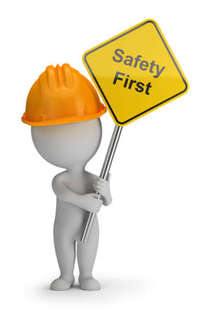 safety at work: 3d small person holding a sign with the inscription Safety First. 3d image. White background.