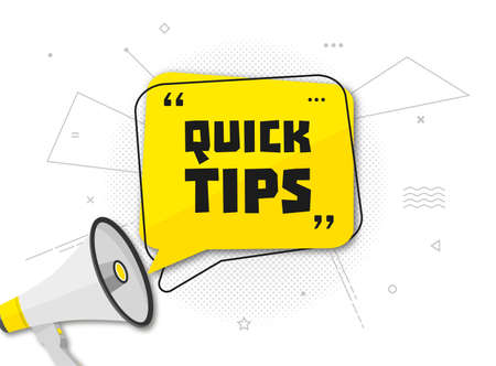 Quick tips, helpful tricks banner. Vector icon of solution. Yellow speech bubble with text, megaphone and halftone effect.