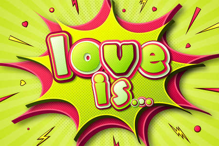 Valentines day poster in style of comics book and pop art. Retro banner with Lettering Love Is of multilayer green-pink letters, halftone effect on speech bubble, burst and sound effects.