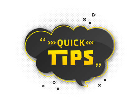 Quick tips, helpful tricks. Banner with useful information. Colorful tooltip, hint for website. Vector icon of solution, advice. Black - yellow speech bubble on white background with halftone effect Archivio Fotografico - 132759569