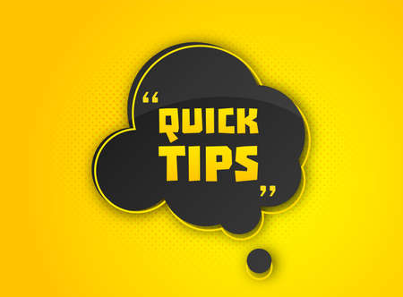 Quick tips, helpful tricks. Banner with useful information. Colorful tooltip, hint for website. Vector icon of solution, advice. Black speech bubble on yellow background with halftone effect Archivio Fotografico - 132759567
