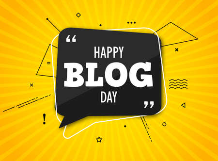 Holiday blog day. Black speech bubble with quote on colorful yellow background. Blog management, blogging and writing for website. Concept poster for social networks, advertising, banner. Flat design Archivio Fotografico - 132759578