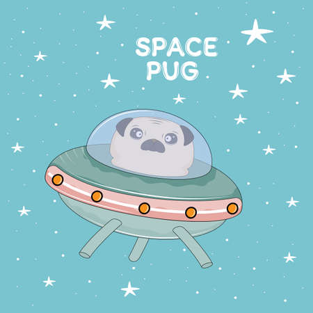 Astronaut dog pug in a ufo on space expedition. Concept for children print. Sweet kids graphics for t-shirts. Greeting card.