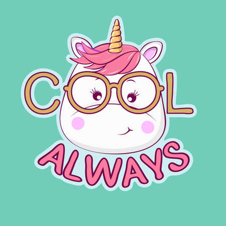 Portrait cute cartoon unicorn in glasses with the inscription cool always.
