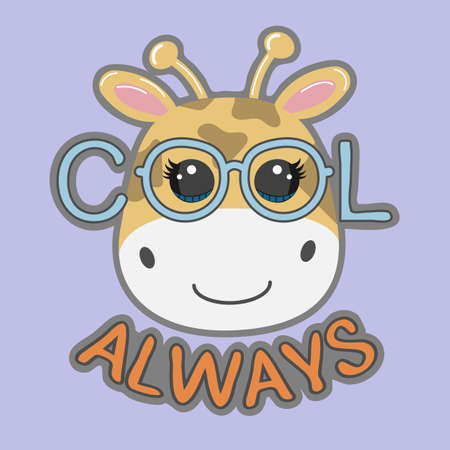 Portrait cute cartoon giraffe in glasses with the inscription cool always. Sweet kids graphics for t-shirts. Greeting card.