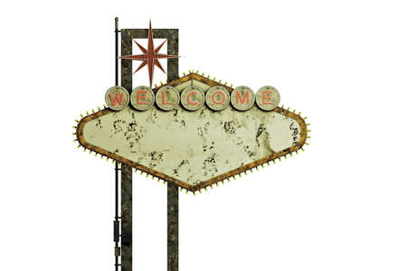 las vegas lights: 3d illustration of an old and rusty welcome sign isolated on white background