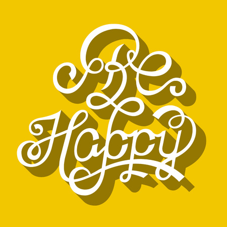 be happy: Be Happy - unique design elements isolated on yellow background.  Illustration