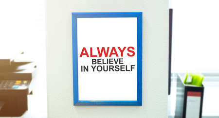 text ALWAYS BELIEVE IN YOURSELF , isolated white background with printer and folders Stok Fotoğraf