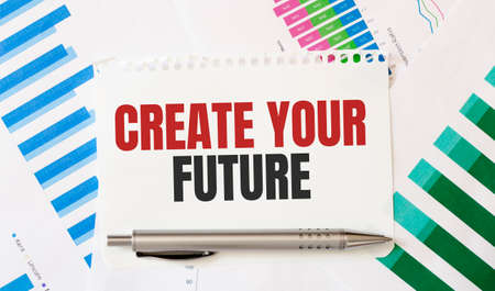 Card with text create your future. Diagram and white background