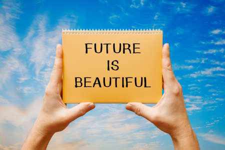Text sign showing Future Is Beautiful. Conceptual photo encouraging someone self-confidence motivation