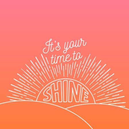 time to shine: Its Your Time To Shine Illustration