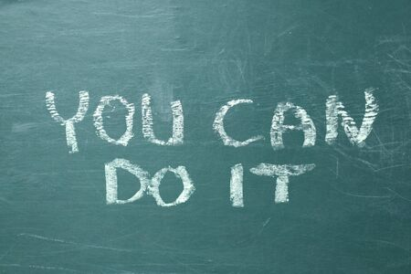 You can do it handwritten with white chalk on a green blackboard Motivation concept