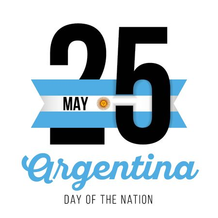 Congratulatory design for May 25, Nation Day in Argentina - Anniversary of First Independent Government and the text with the colors of the flag of Argentina. Vector illustration 向量圖像