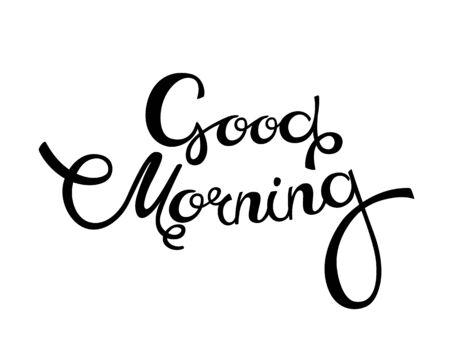 Good morning, hand lettering text, handmade calligraphy, Vector illustration