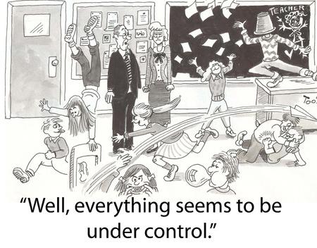 Haupt denkt Klasse ist unter Kontrolle