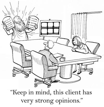 """relaciones publicas: """"Tenga en cuenta, este cliente tiene opiniones muy fuertes."""" Foto de archivo"""
