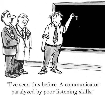 blackboard cartoon: Ive seen this before. A communicator paralyzed.