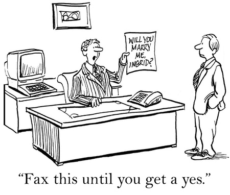 fiance: Fax this until you get a yes.