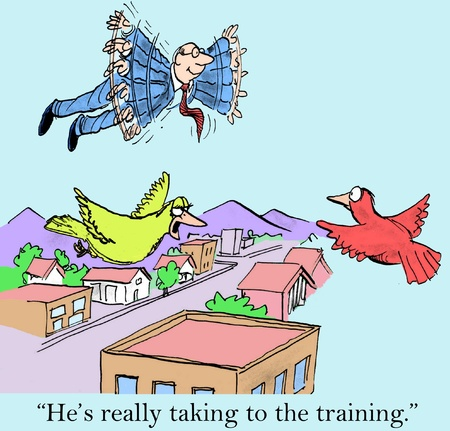 He is really taking to the training.