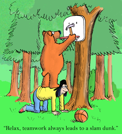 forest management: Hey, teamwork cant always be a slam dunk.