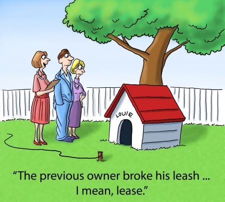 'The previous owner broke his leash ... I mean, lease.' photo