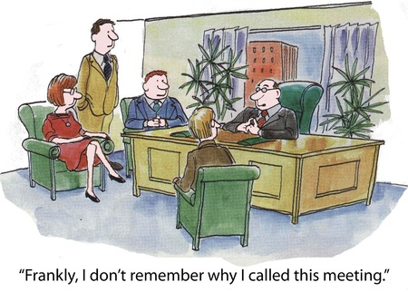i t:  Frankly, I don t remember why I called the meeting