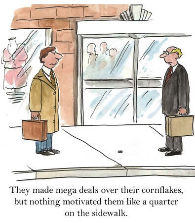 office politics: They made mega deals over their cornflakes, but nothing motivated them like a quarter on the sidewalk