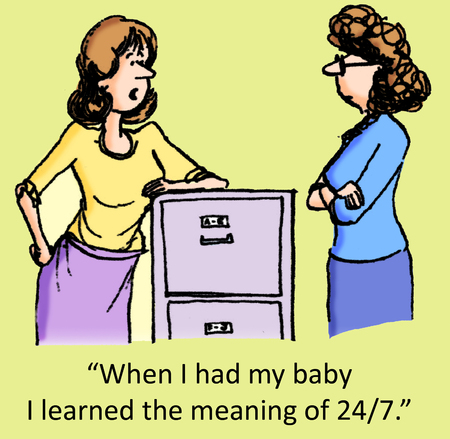 energy work:  When I had my baby I learned the meaning of 24 7