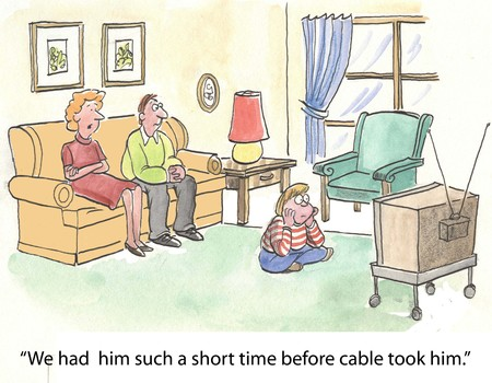 newspaper cartoons:  We had him such a short time before cable took him