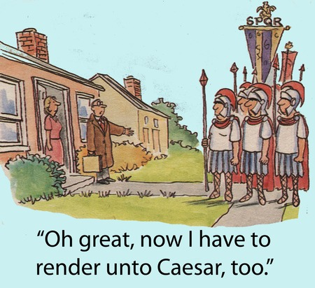 planner:  Oh great, now I have to render unto Caesar, too