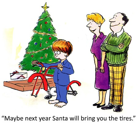 maybe:  Maybe next year Santa will bring you the tires