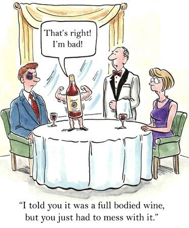 フルボディのワインはちょうどそれを台無しにしていたことを言った