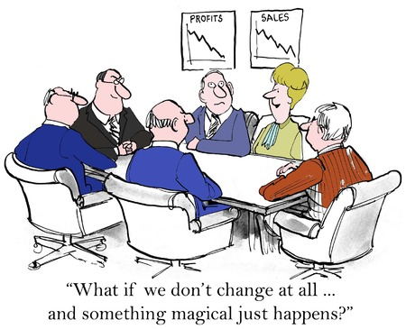 """business cartoons: """"�Qu� pasa si no cambiamos nada ... y algo m�gico sucede justo?"""" Foto de archivo"""