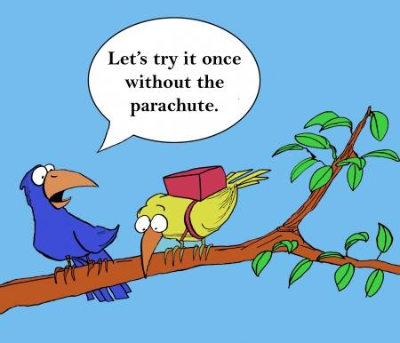 Laten we proberen het een keer zonder de parachute