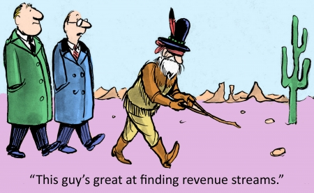 divining:  This guy is great at finding revenue streams with a divining rod