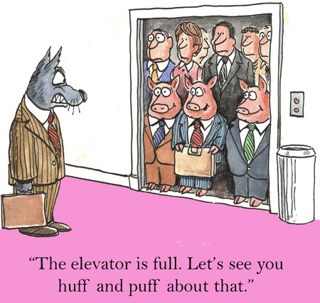 The elevator is full  Lets see you huff and puff about that