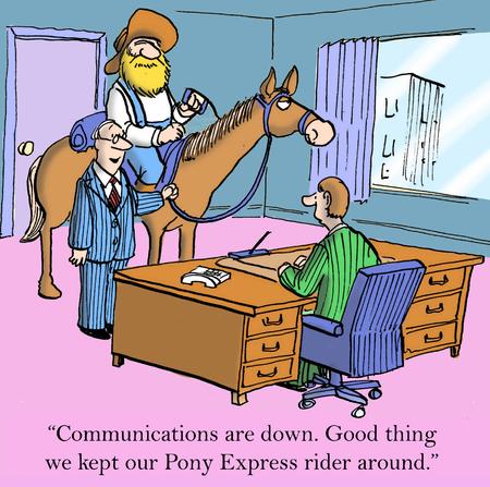 """computadora caricatura: """"Lo bueno es que mantuvo nuestra Pony Express jinete alrededor."""""""