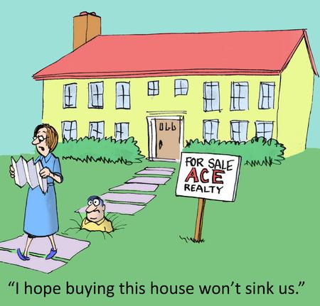 I hope buying this house won t sink us